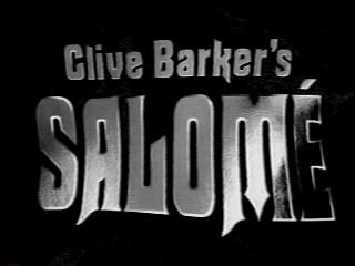 http://www.clivebarker.com/images/movie/salome/saltitle.jpg