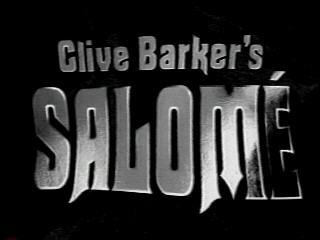http://www.clivebarker.com/images/movie/salome/saltitle.jpg